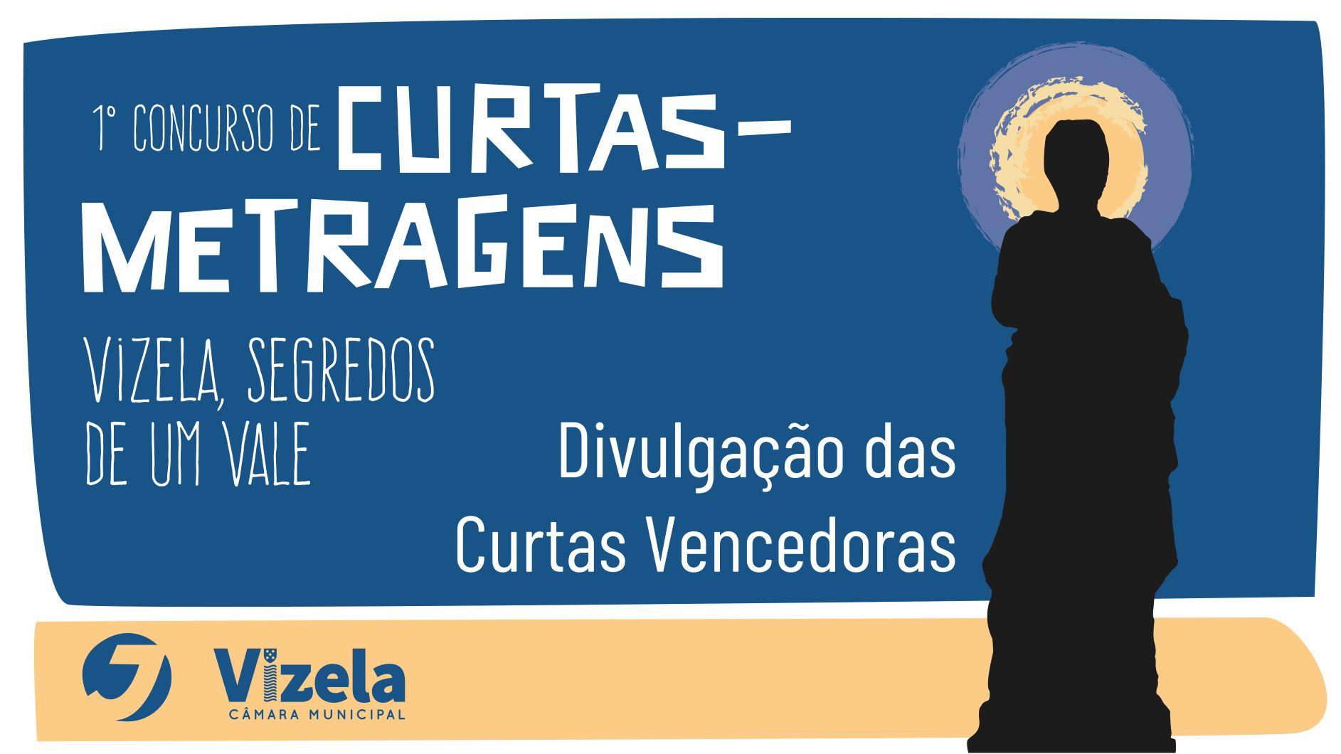 DIVULGADOS HOJE TRABALHOS VENCEDORES DO 1º CONCURSO DE CURTAS-METRAGENS: VIZELA, SEGREDOS DE UM VALE
